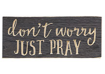 Just Pray Engraved Sign