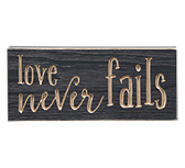 "Love Never Fails Engraved Sign, 3.5""x8"""
