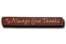 Always Give Thanks Engraved Sign