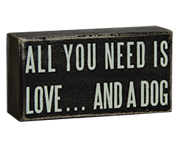 All You Need Dog Sign