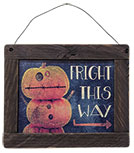 (*Framed Fright This Way Sign)