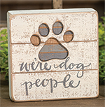 We\\'\\'re Dog People Sign has chippy finish and  paw print cutout. Farmhouse ready!
