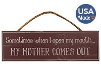 My Mother Comes Out Sign w/Rope Hanger, 4\