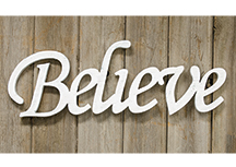 Believe Cutout Sign