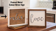 Framed Metal Cutout Relax Sign