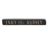 Enjoy the Journey Engraved Sign, 12""