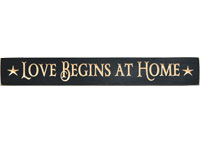 Love Begins At Home Engraved Sign