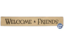 Welcome Friends Engraved Sign