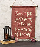 Don't Let Yesterday Fabric Wall Hanging