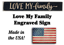 Love My Family Engraved Sign, 24""