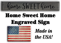 Home Sweet Home Engraved Sign, 24""