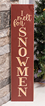 I Melt For Snowman Engraved Sign, 5.5\