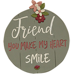 Make My Heart Smile Friend Plaque With Easel